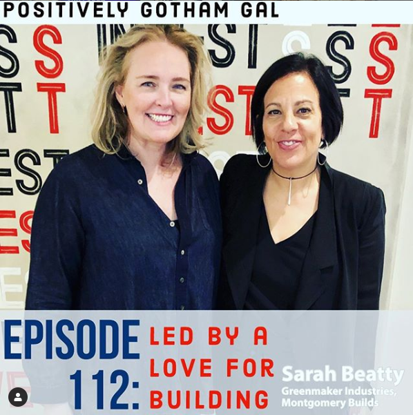 Led by a Love for Building - Sarah Beatty chats with the Gotham Gal